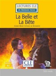 La Belle et La Bête : [apprentissage du français, A1] / Jeanne-Marie Leprince de Beaumont ; adapté en français facile par Brigitte Faucard-Martinez | Leprince de Beaumont, Jeanne-Marie