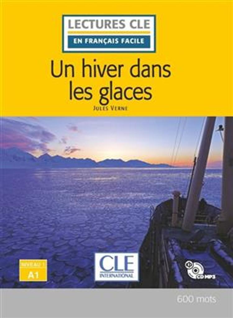 Un hiver dans les glaces : [apprentissage du français, A1] / Jules Vernes ; adapté en français facile par Elyette Roussel  