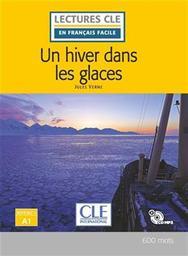 Un hiver dans les glaces : [apprentissage du français, A1] / Jules Vernes ; adapté en français facile par Elyette Roussel | Verne, Jules