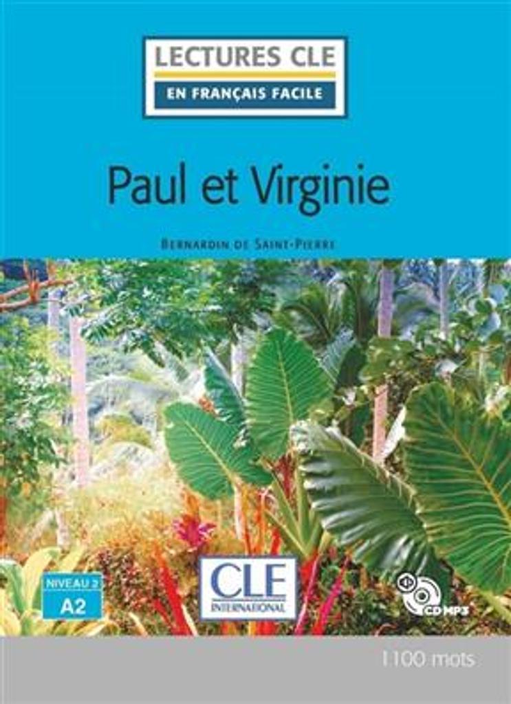 Paul et Virgine : [apprentissage du français, A2] / Bernardin de Saint-Pierre ; adapté en français facile par Elyette Roussel   Bernardin de Saint-Pierre, Jacques-Henri