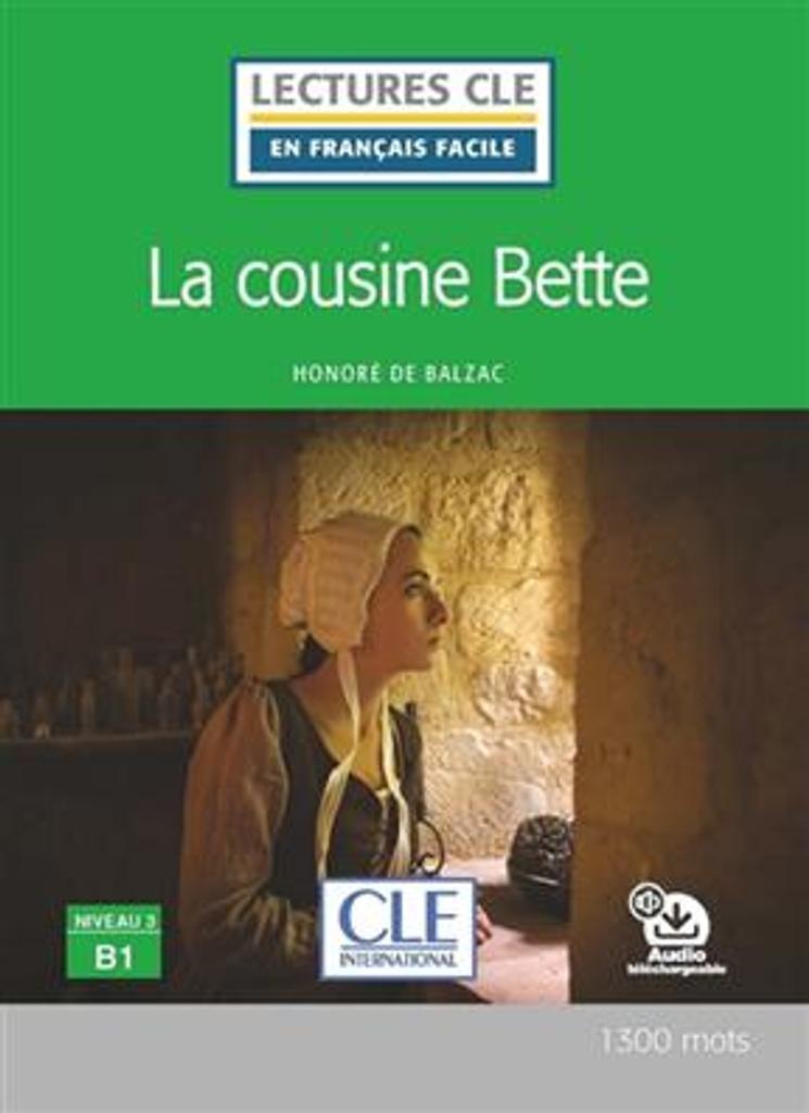 La cousine Bette : [apprentissage du français, B1] / Honoré de Balzac ; adapté en français facile par Brigitte Faucard-Martinez | Balzac, Honoré de