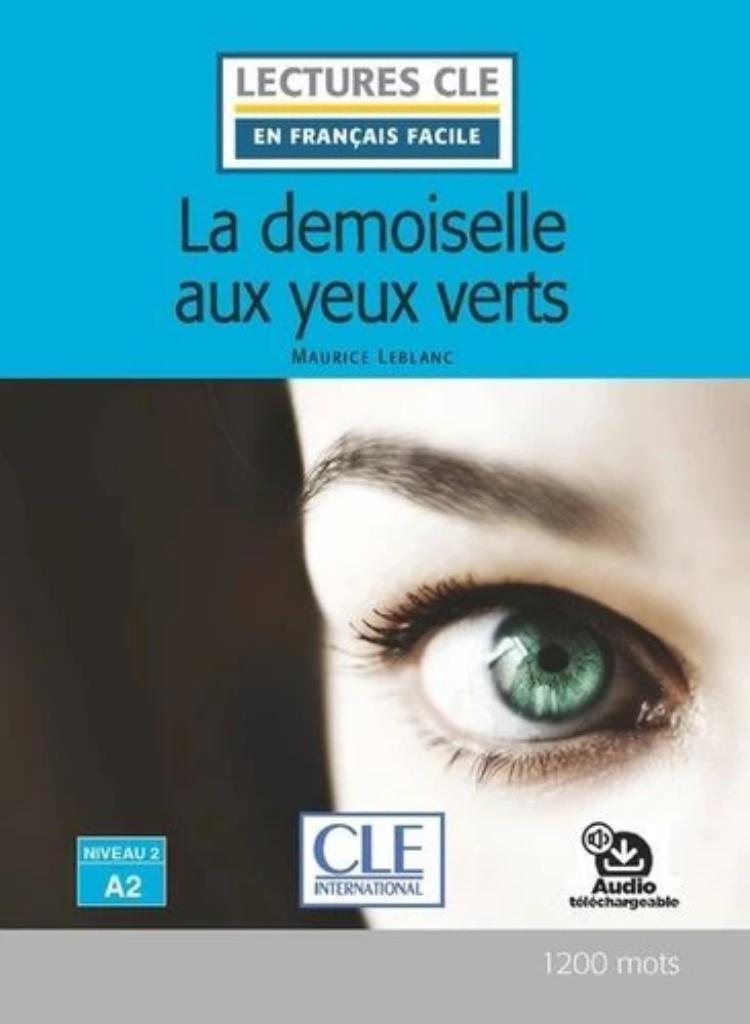 La demoiselle aux yeux verts : [apprentissage du français, A2] / Maurice Leblanc ; adapté en français facile par Olivia Tabaro   Leblanc, Maurice