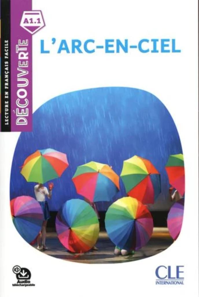 L'arc-en-ciel : [apprentissage du français, A1.1]   Rego, Béatrice. Directeur de publication