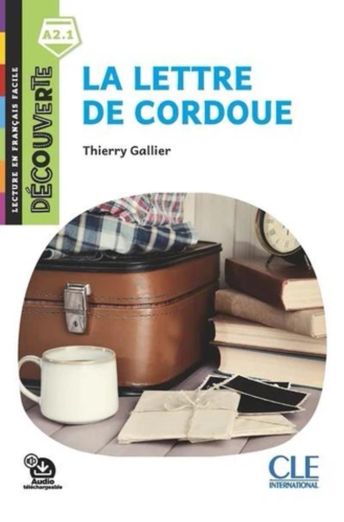 La lettre de Cordoue : [apprentissage du français, A2.1] / Thierry Gallier   Gallier, Thierry