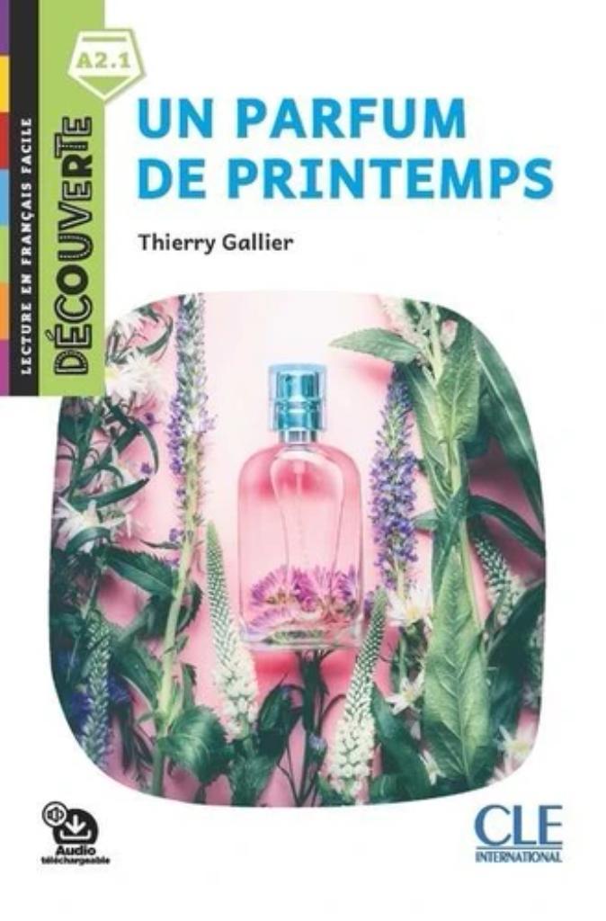 Un parfum de printemps : [apprentissage du français, A2.1] / Thierry Gallier   Gallier, Thierry