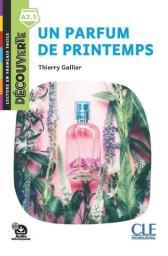 Un parfum de printemps : [apprentissage du français, A2.1] / Thierry Gallier | Gallier, Thierry