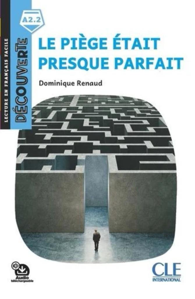 Le piège était presque parfait : [apprentissage du français, A2.2] / Dominique Renaud   Renaud, Dominique