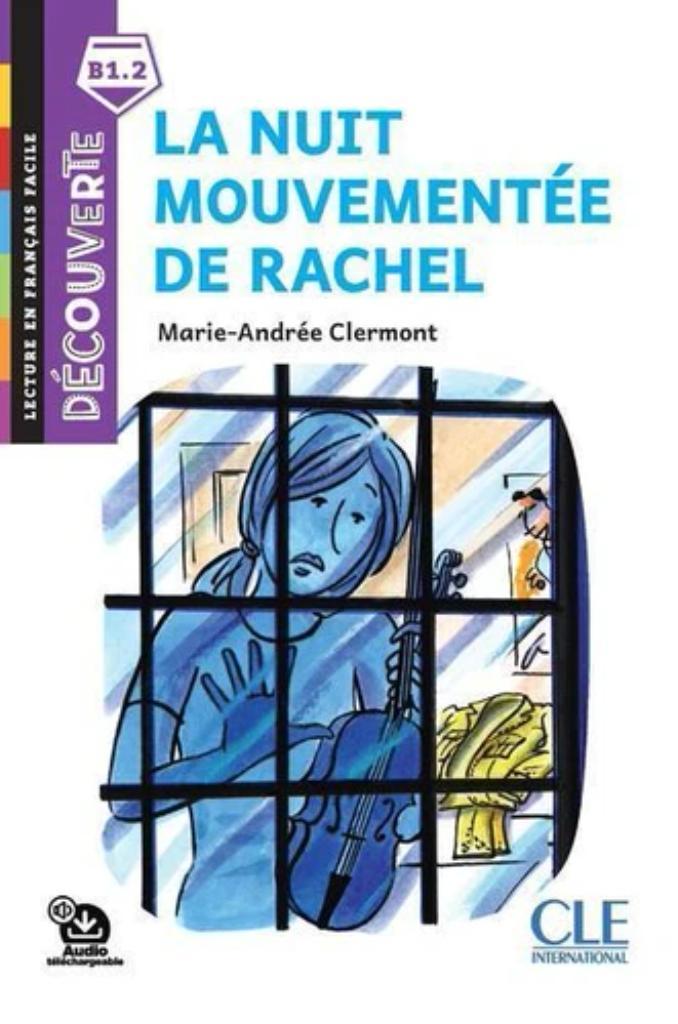 La nuit mouvementée de Rachel : [apprentissage du français, B1.2] / Marie-Andrée Clermont   Clermont, Marie-Andrée