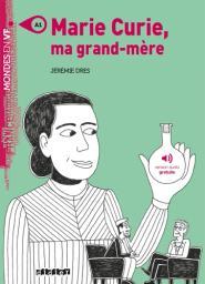 Marie Curie, ma grand-mère : [apprentissage du français, A1] / Jérémie Dres | Dres, Jérémie