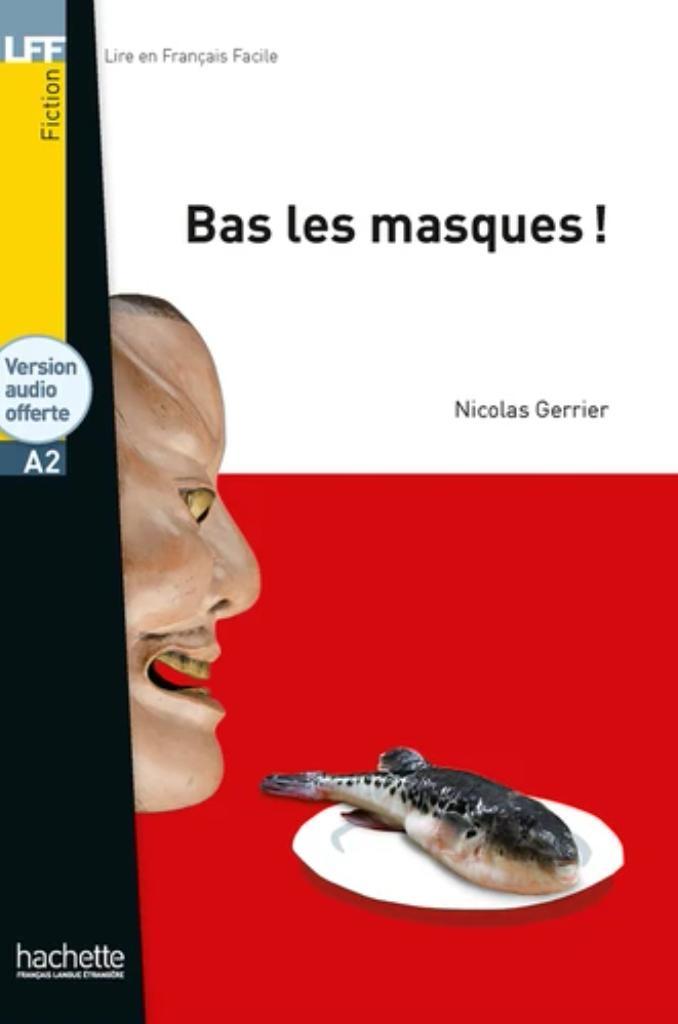 Bas les masques ! : [apprentissage du français, A2] / Nicolas Gerrier   Gerrier, Nicolas