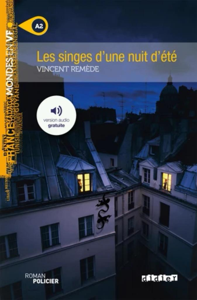 Les singes d'une nuit d'été : roman policier : [apprentissage du français, A2] / Vincent Remède   Remède, Vincent