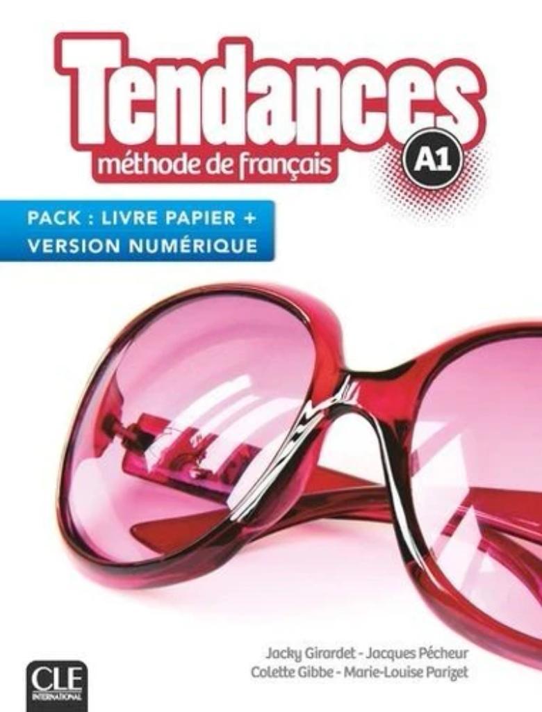 Tendances A1 : méthode de français : [apprentissage du français, A1] / Jacky Girardet [et al.]  