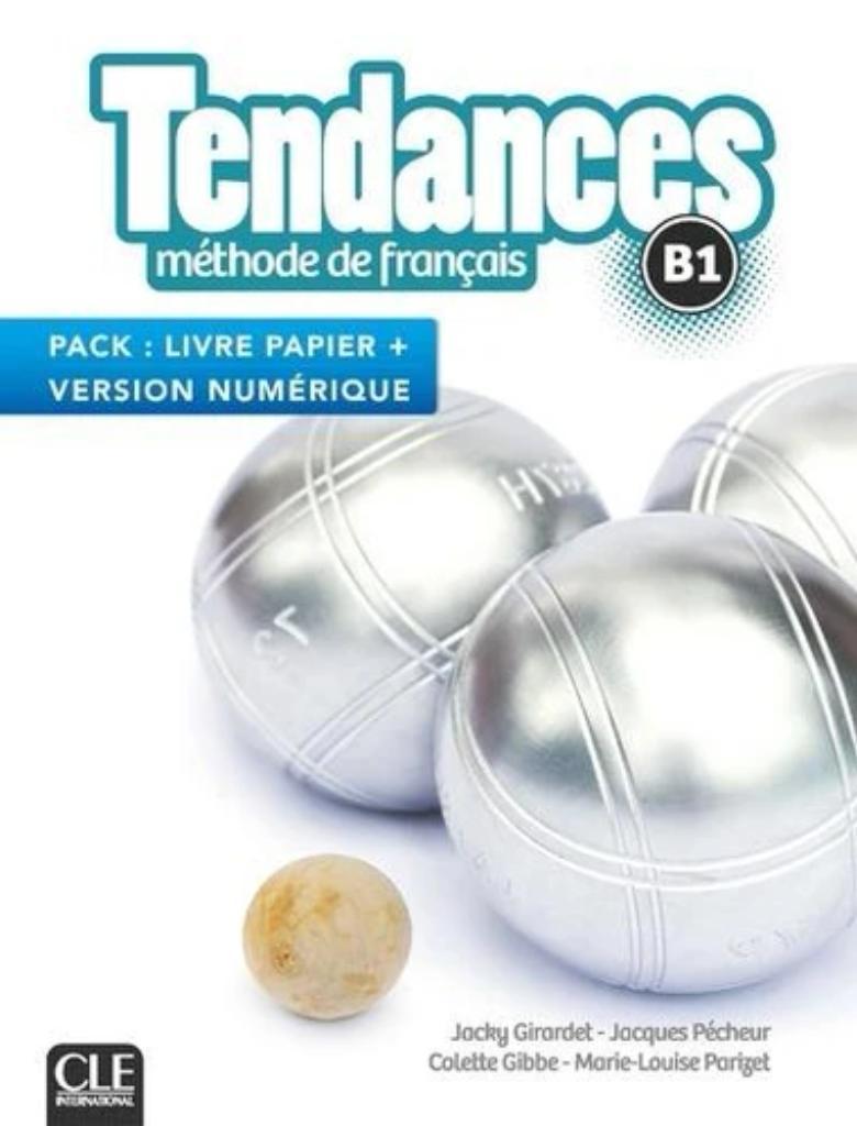 Tendances B1 : méthode de français : [apprentissage du français, B1] / Jacky Girardet [et al.]  