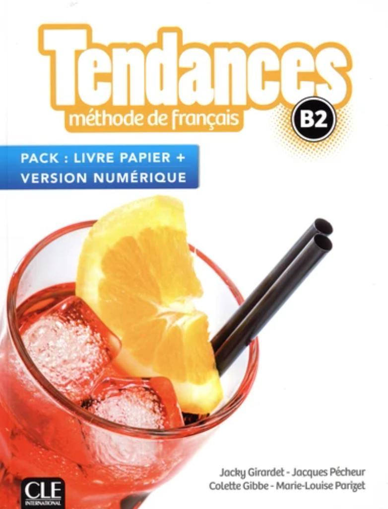 Tendances B2 : méthode de français : [apprentissage du français, B2] / Jacky Girardet [et al.]  