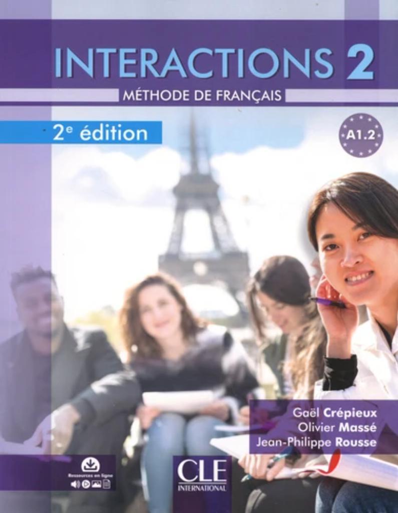 Interactions 2 : méthode de français : [apprentissage du français, A1.2] / Gaël Crépieux, Olivier Massé, Jean-Philippe Rousse | Crépieux, Gaël