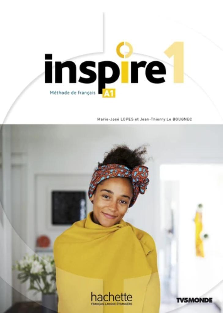 Inspire 1 : méthode de français : [apprentissage du français, A1] / Jean-Thierry Le Bougnec, Marie-José Lopes   Le Bougnec, Jean-Thierry