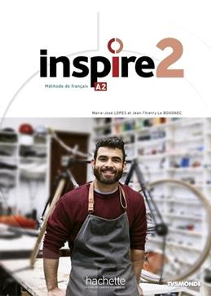 Inspire 2 : méthode de français : [apprentissage du français, A2] / Jean-Thierry Le Bougnec, Marie-José Lopes | Le Bougnec, Jean-Thierry