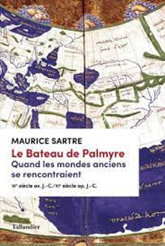 Le bateau de Palmyre : quand les mondes anciens se rencontraient VIe siècle av. J.-C. / VIe siècle ap. J.-C. |