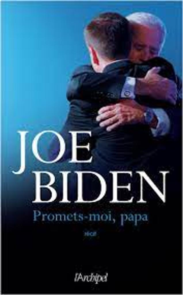 Promets-moi papa / Joe Biden |