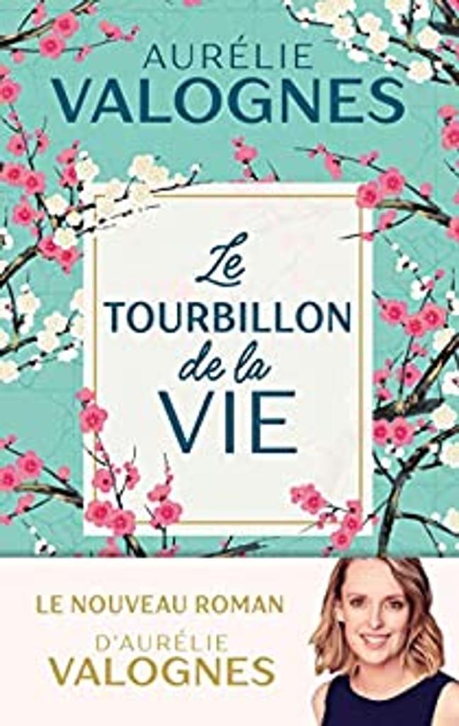 Le tourbillon de la vie / Aurélie Valognes |