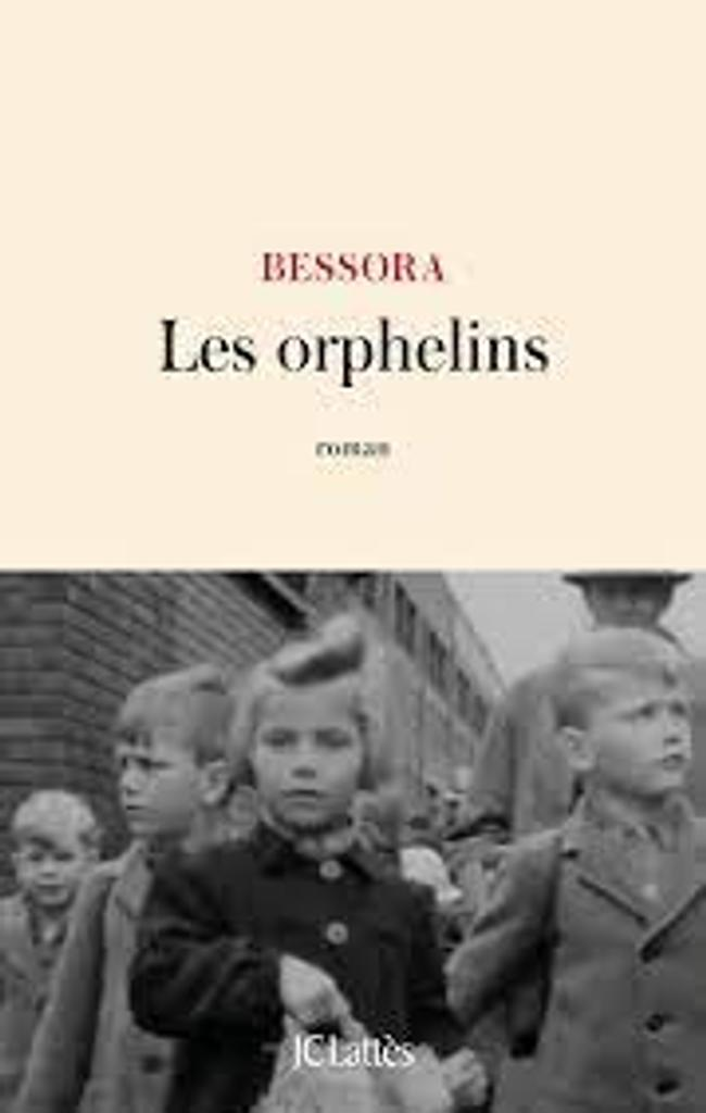 Les orphelins : roman / Bessora |