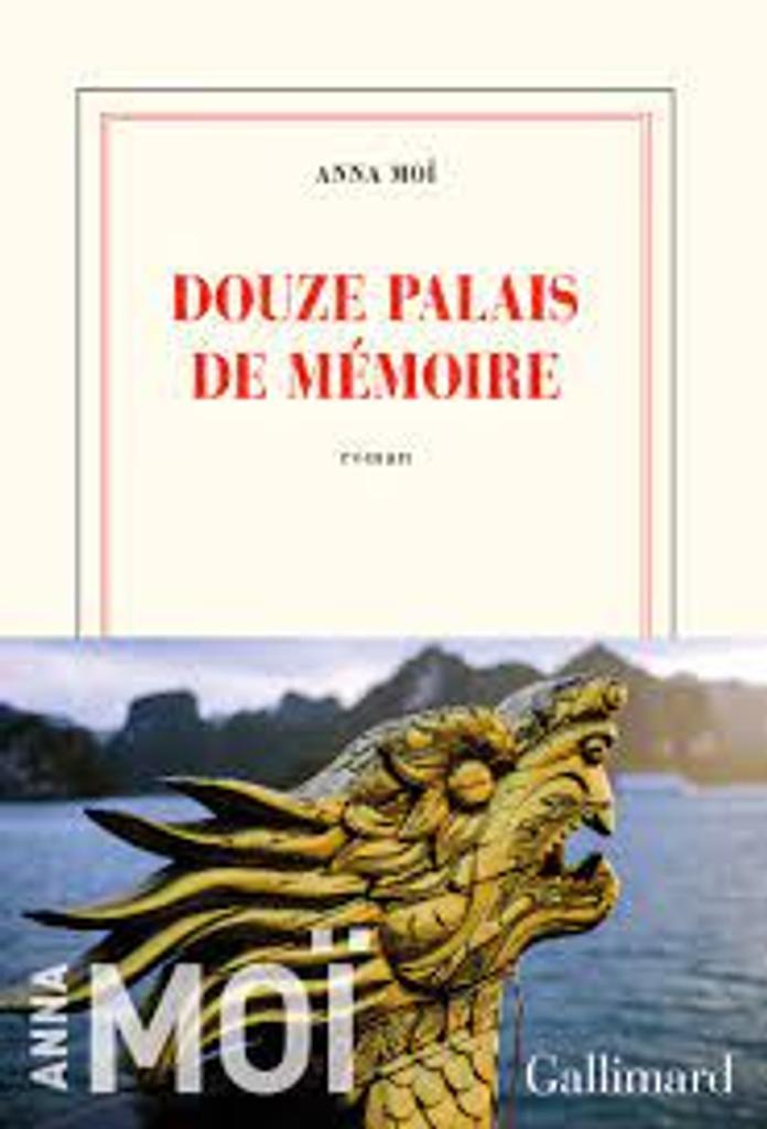 Douze [12] palais de mémoire : roman / Anna Moï |