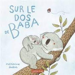 Sur le dos de Baba | Dubuc, Marianne. Auteur