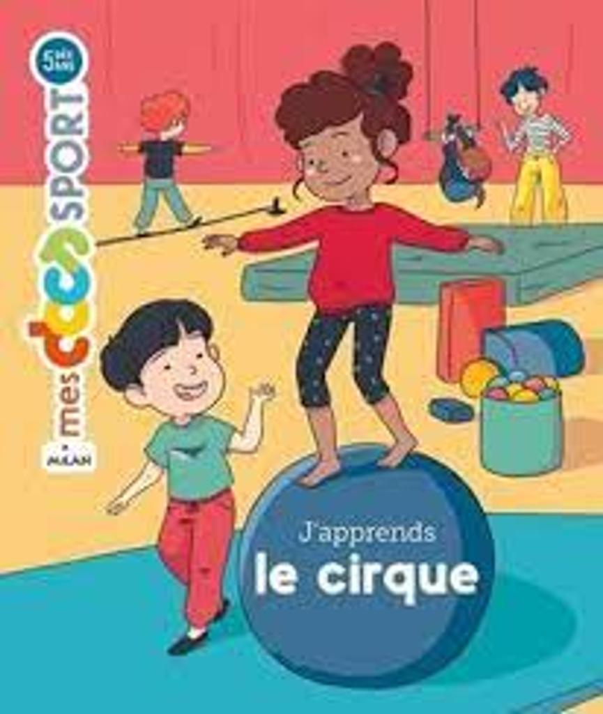 J'apprends le cirque |