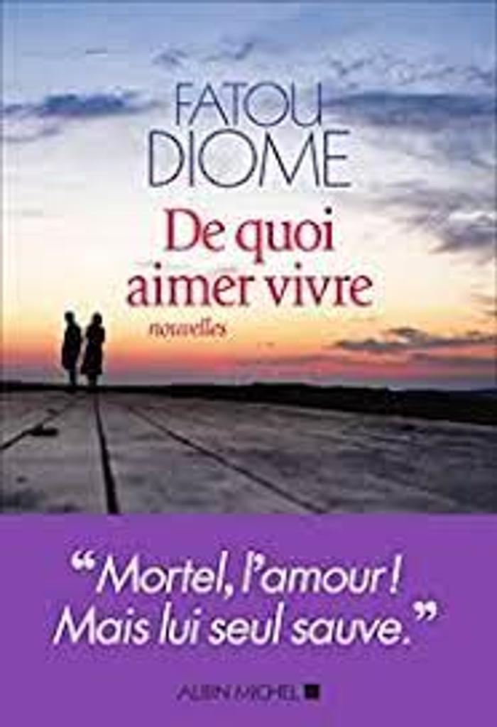 De quoi aimer vivre : nouvelles / Fatou Diome |