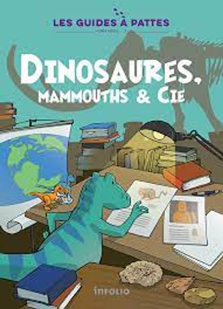 Dinosaures, mammouths & [et] Cie |