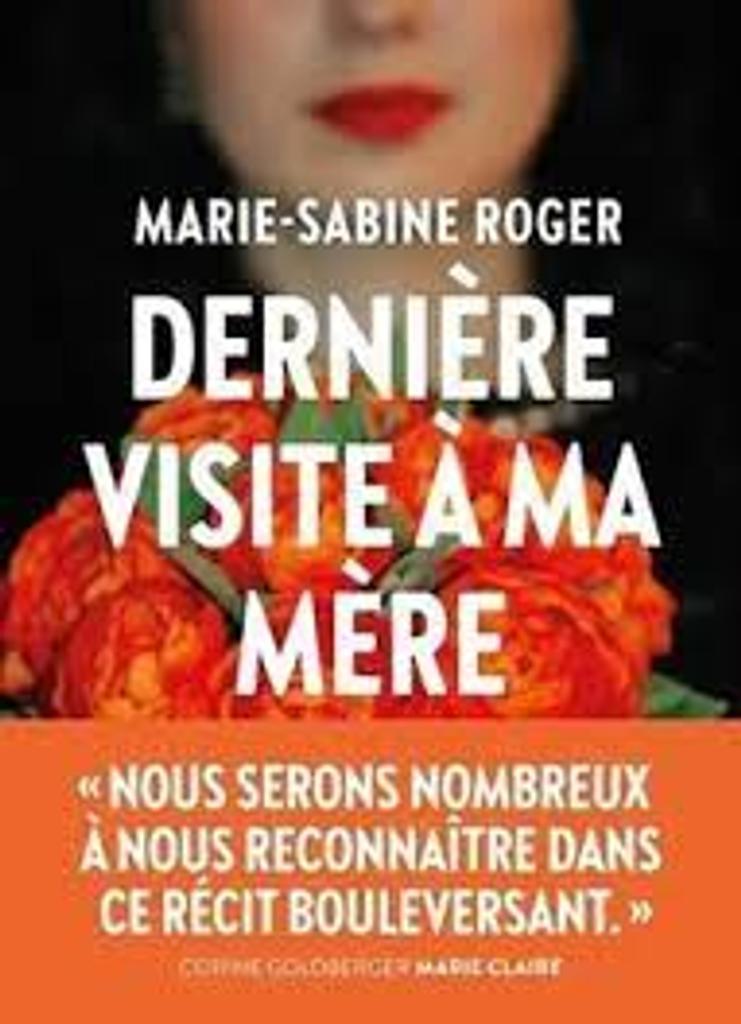 Dernière visite à ma mère / Marie-Sabine Roger |