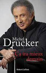 Ca ira meiux demain   Drucker, Michel