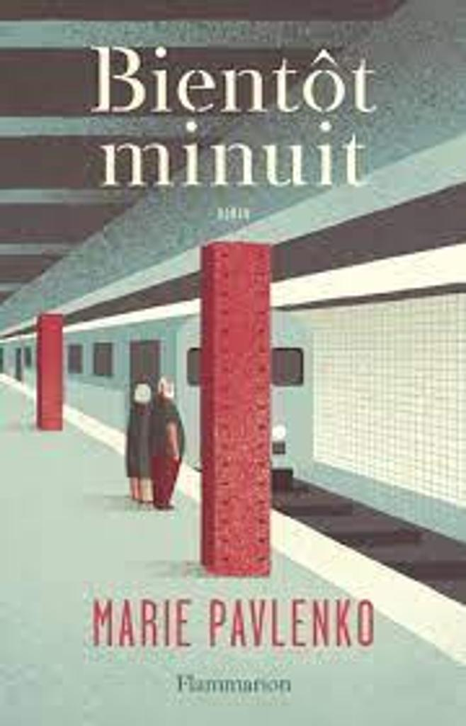 Bientôt minuit : roman / Marie Pavlenko  