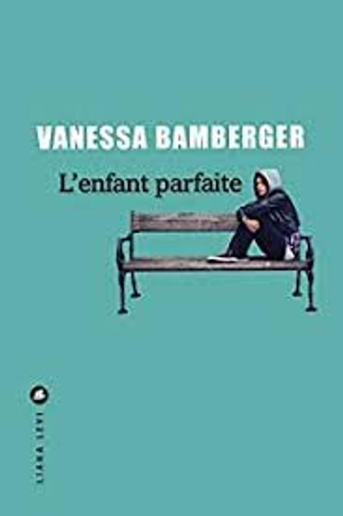 L'enfant parfaite / Vanessa Bamberger |