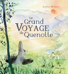 Le grand voyage de Quenotte   Meserve, Jessica. Auteur