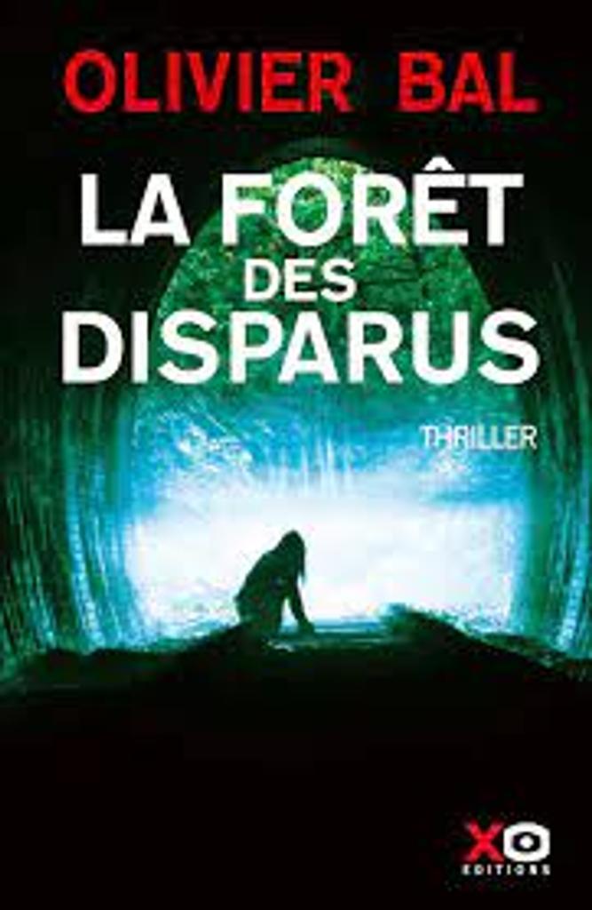 La forêt des disparus : roman / Olivier Bal |