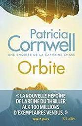 Orbite : roman : [une enquête de la capitaine Chase] / Patricia Cornwell  | Cornwell, Patricia - écrivain américain