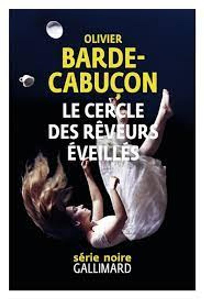 Le cercle des rêveurs éveillés / Olivier Barde-Cabuçon  