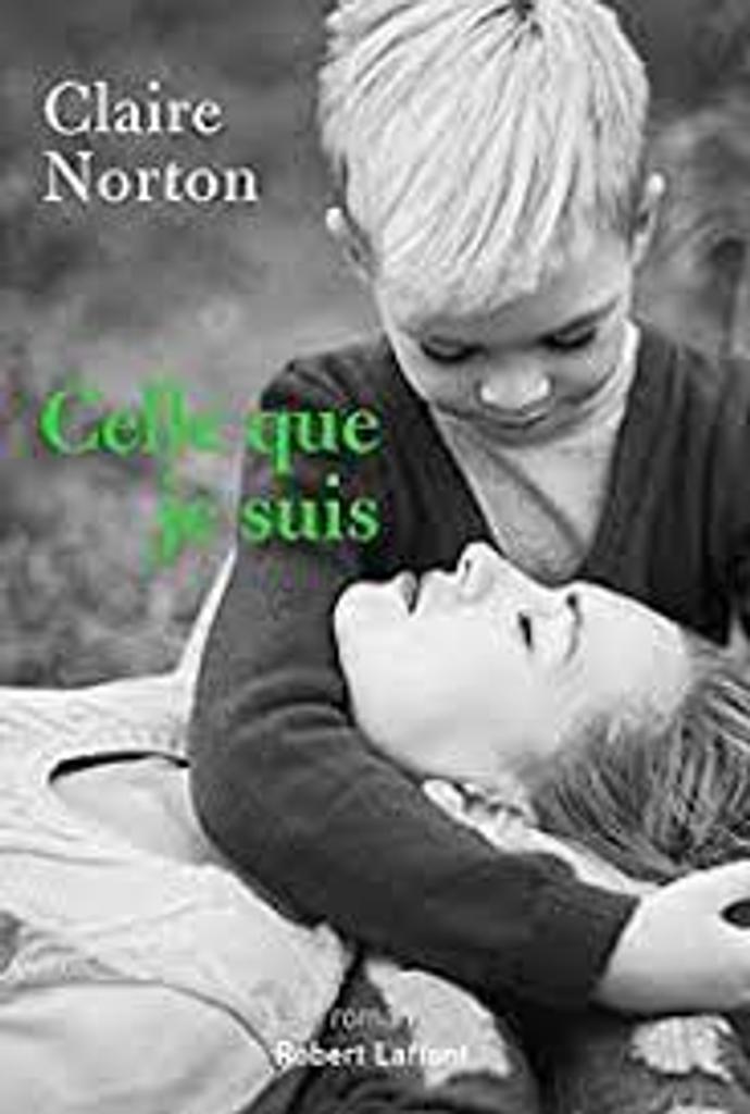 Celle que je suis : roman / Claire Norton |