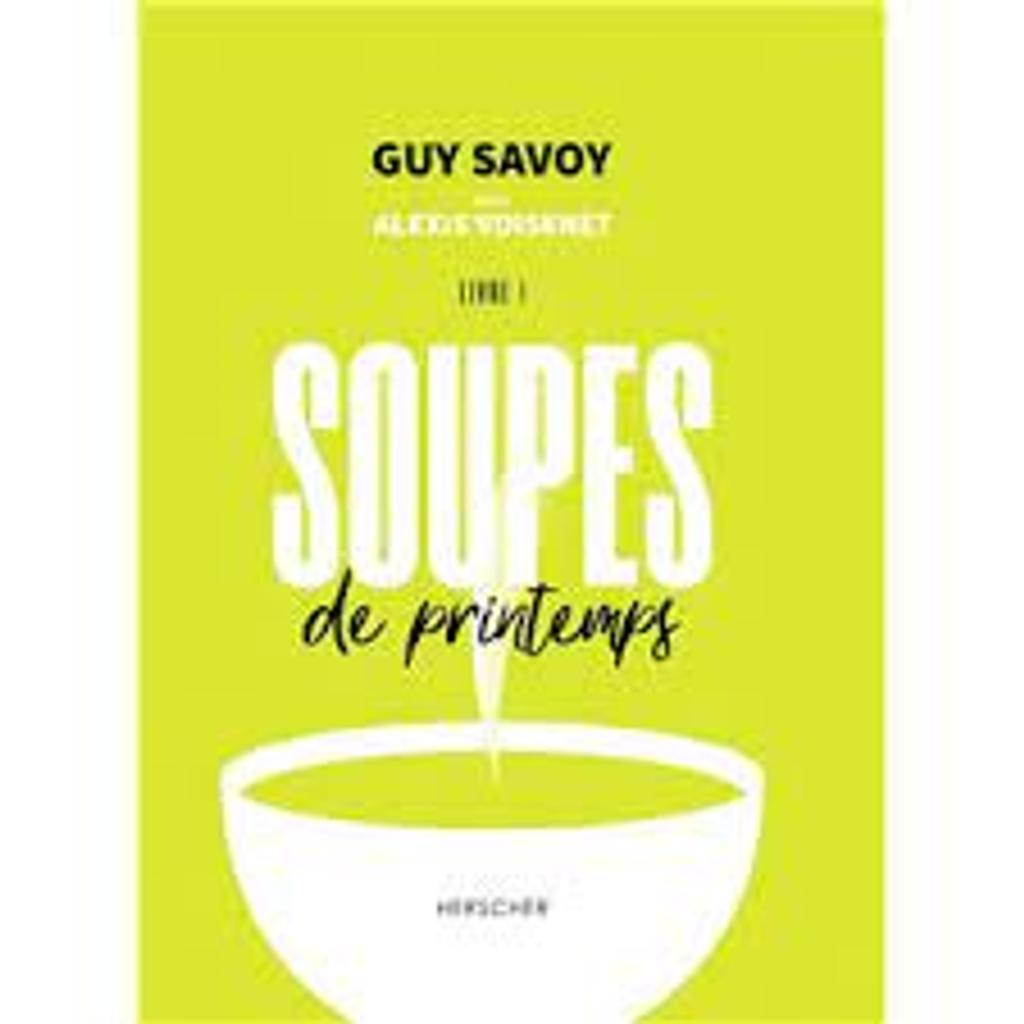 Soupes de printemps / Guy Savoy  