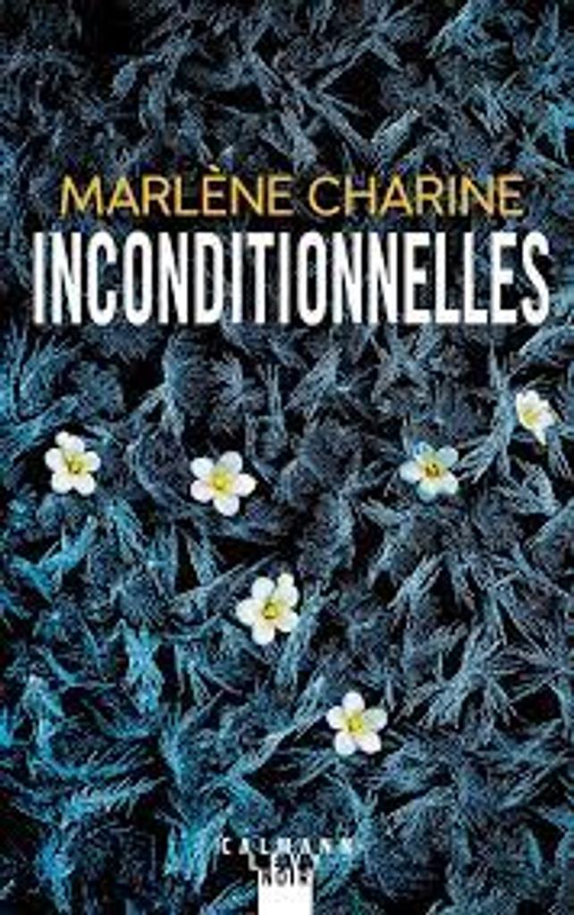 Inconditionnelles / Marlène Charine |