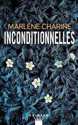 Inconditionnelles / Marlène Charine   Charine, Marlène - écrivain suisse romand