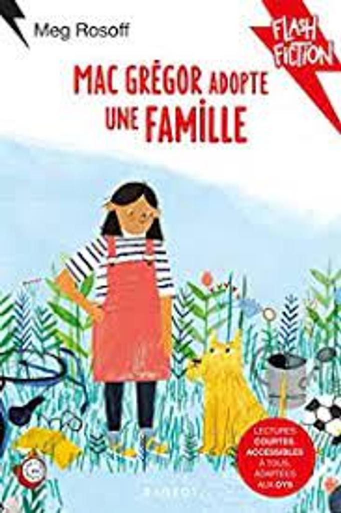 MacGrégor adopte une famille : Lectures courtes, accessibles à tous, adaptées aux DYS  