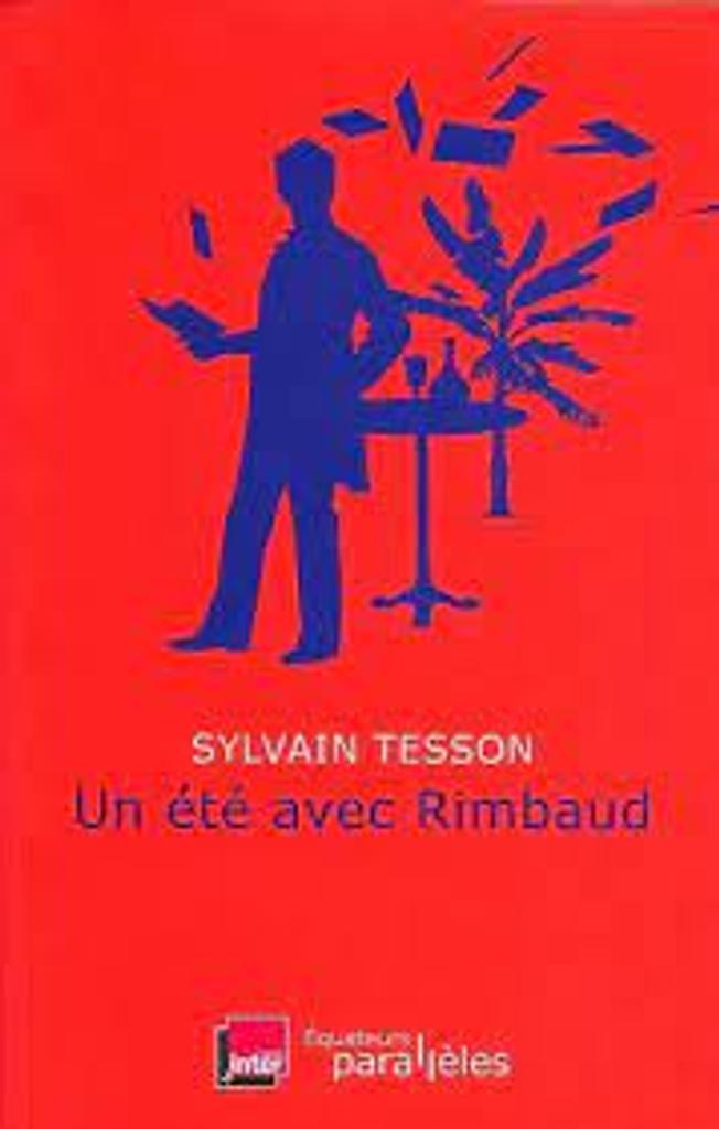 Un été avec Rimbaud / Sylvain Tesson |