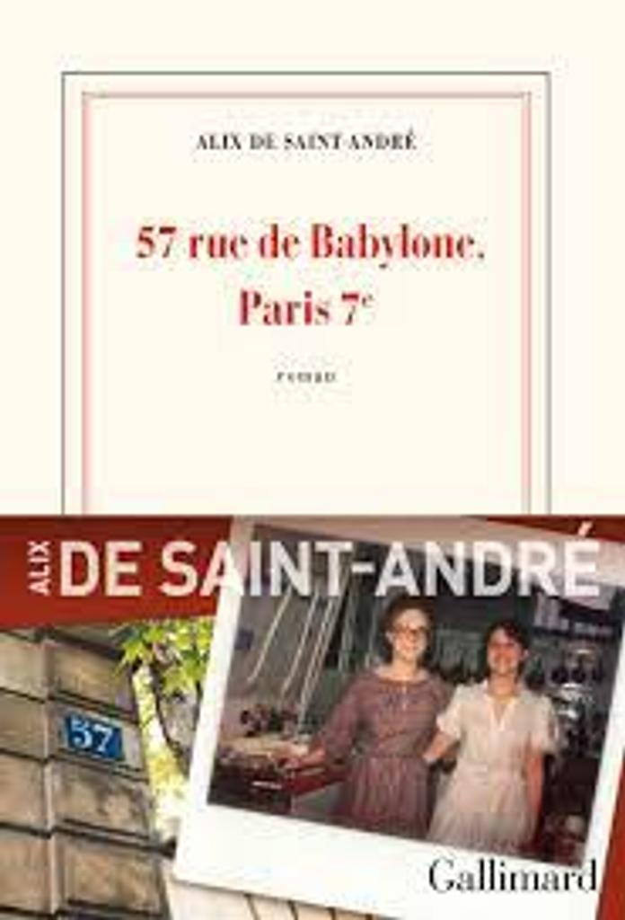 57 rue de Babylone, Paris 7e : roman / Alix de Saint-André |