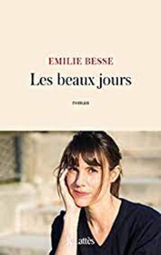 Les beaux jours / Emilie Besse |