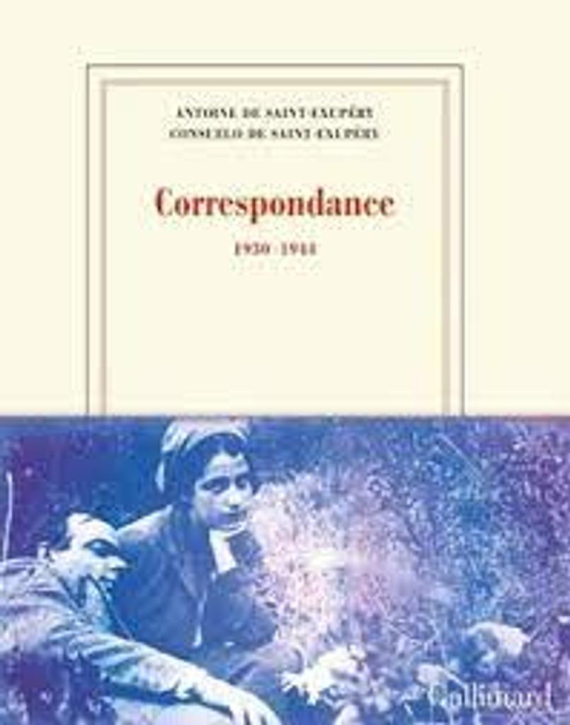 Correspondance : 1930 - 1944 / Antoine de Saint-Exupéry, Consuelo de Saint-Exupéry   