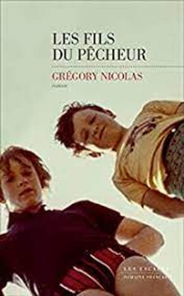 Les fils du pêcheur : roman / Grégory Nicolas |