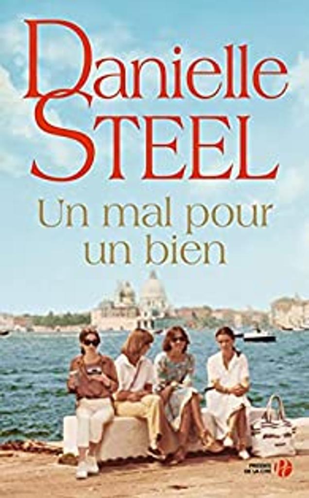 Un mal pour un bien : roman / Danielle Steel |