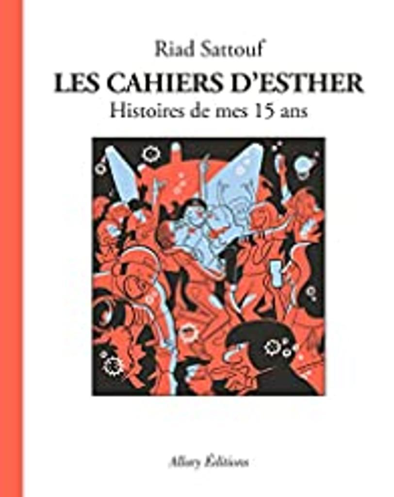 Les cahiers d'Esther : histoires de mes 15 ans / Riad Sattouf  